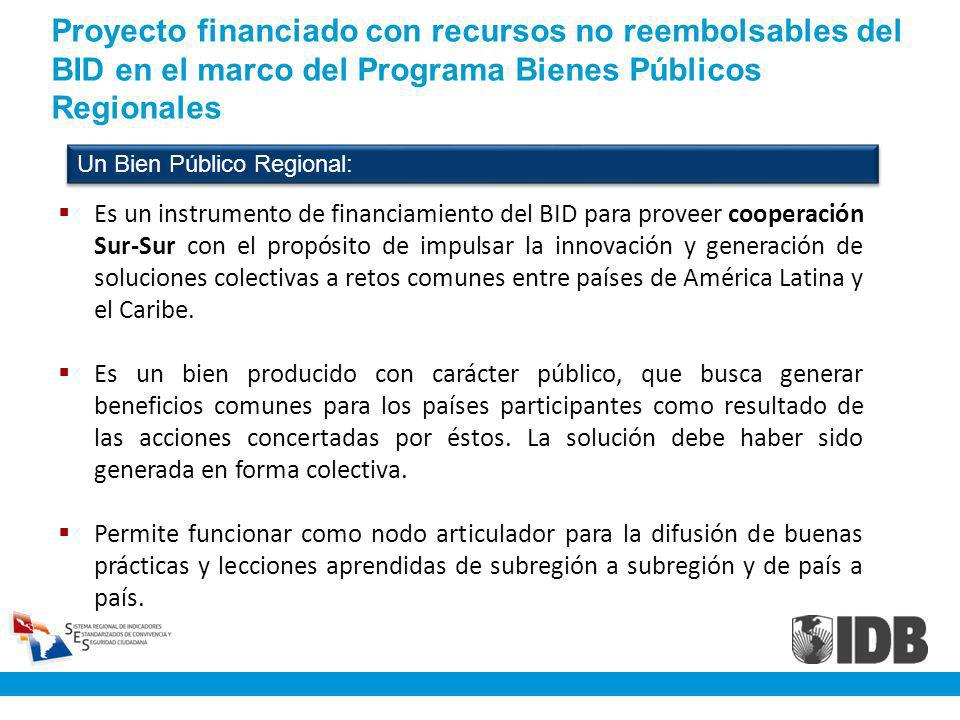 Proyecto financiado con recursos no reembolsables del BID en el marco del Programa Bienes Públicos Regionales