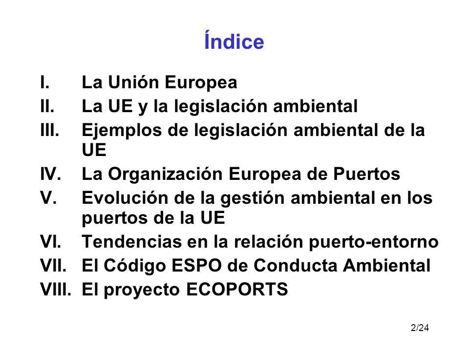Índice La Unión Europea La UE y la legislación ambiental