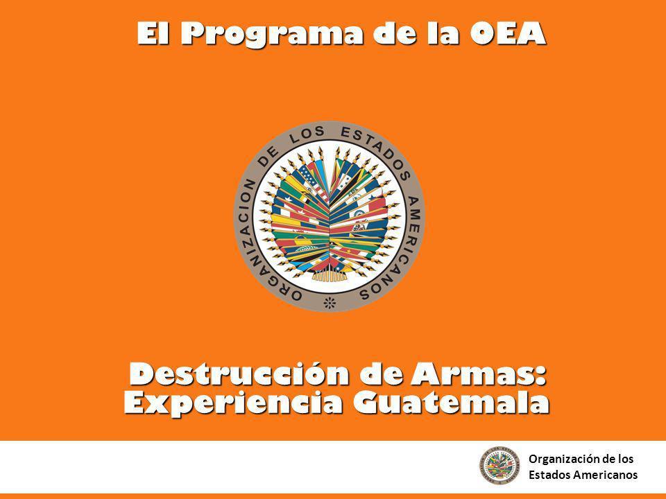 Destrucción de Armas: Experiencia Guatemala