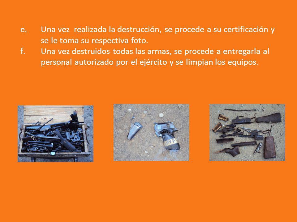 Una vez realizada la destrucción, se procede a su certificación y se le toma su respectiva foto.