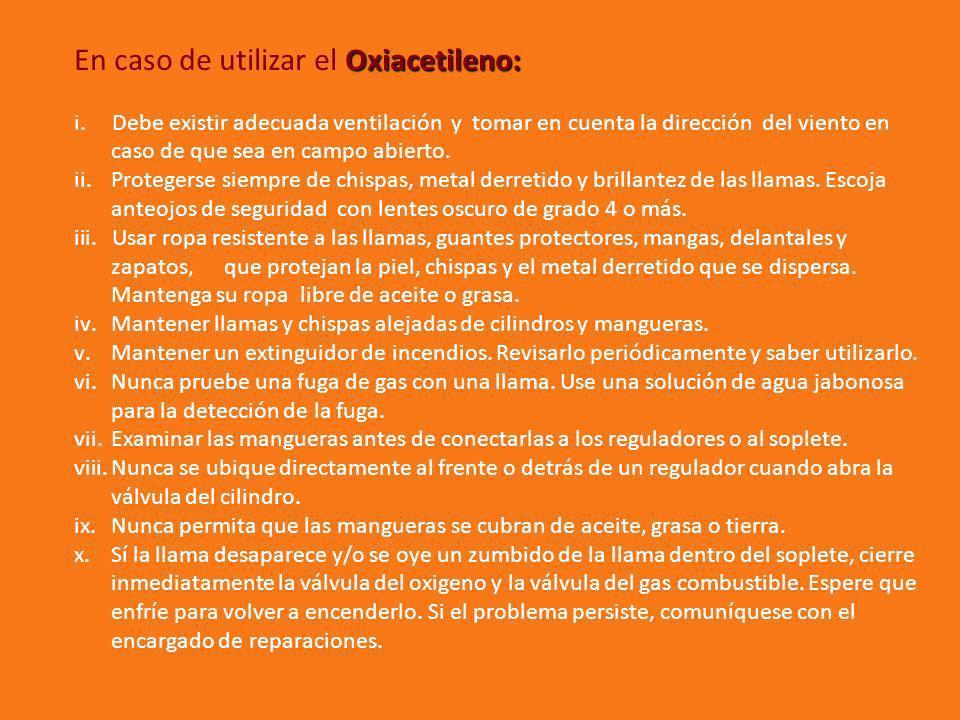 En caso de utilizar el Oxiacetileno: