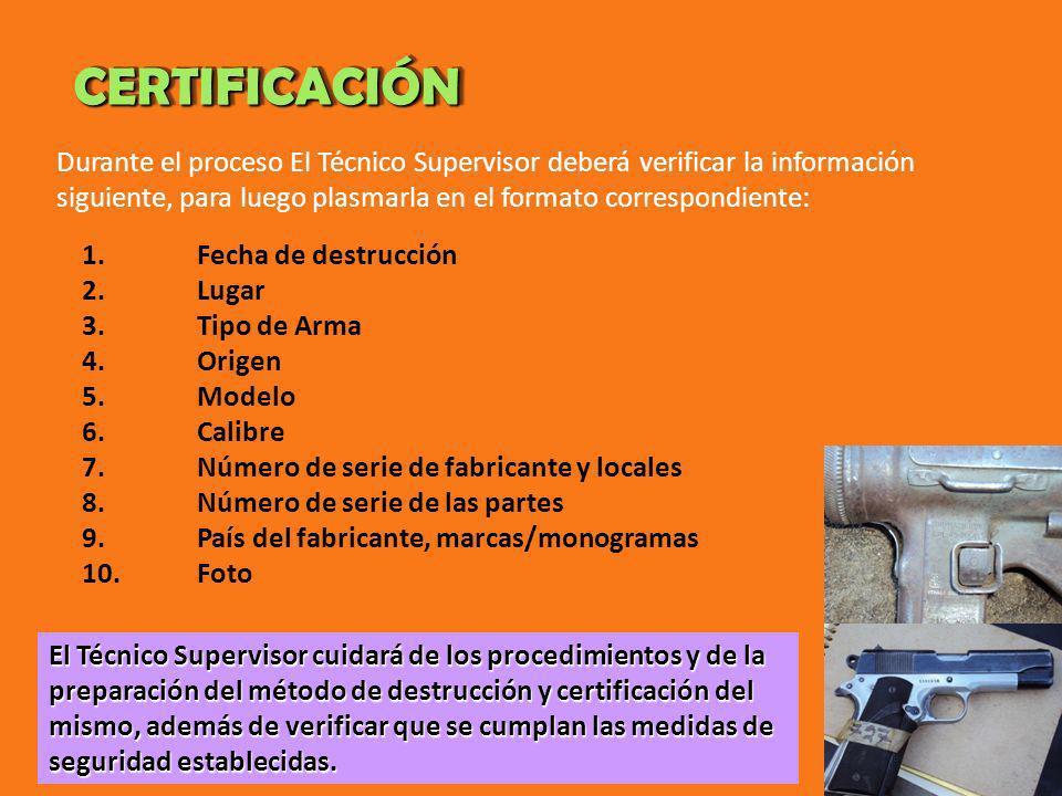 CERTIFICACIÓN Durante el proceso El Técnico Supervisor deberá verificar la información siguiente, para luego plasmarla en el formato correspondiente: