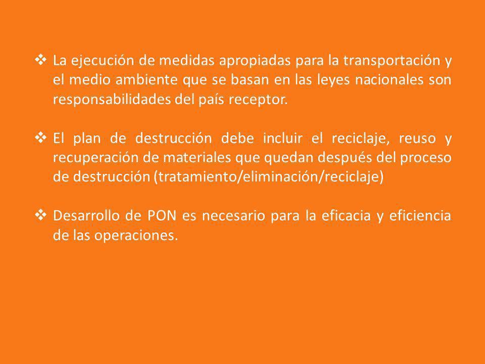 La ejecución de medidas apropiadas para la transportación y el medio ambiente que se basan en las leyes nacionales son responsabilidades del país receptor.