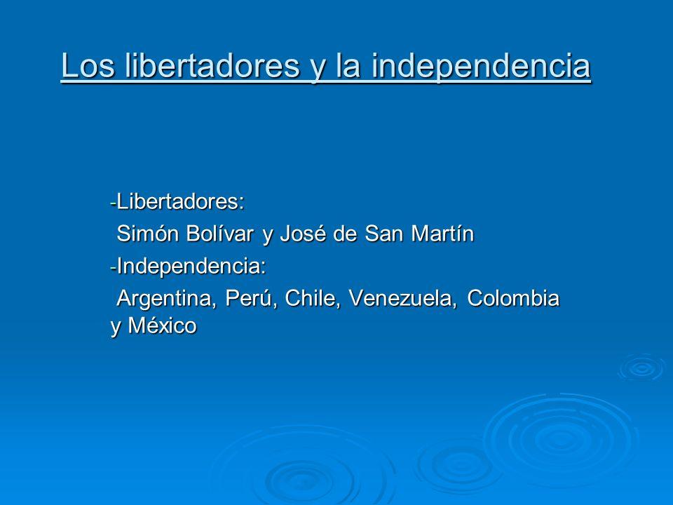 Los libertadores y la independencia