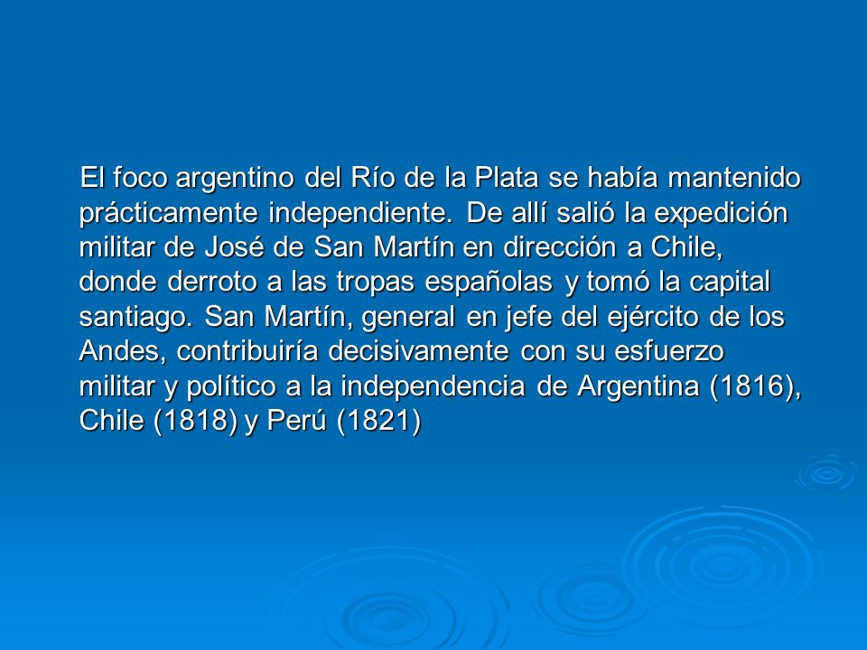 El foco argentino del Río de la Plata se había mantenido prácticamente independiente.