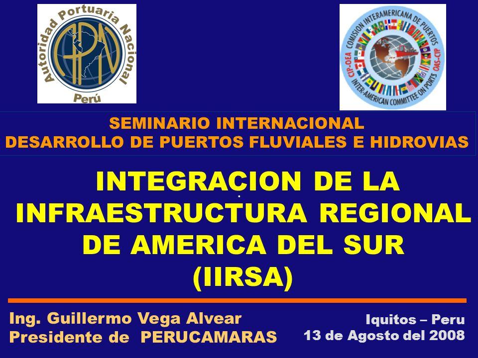 INTEGRACION DE LA INFRAESTRUCTURA REGIONAL DE AMERICA DEL SUR (IIRSA)