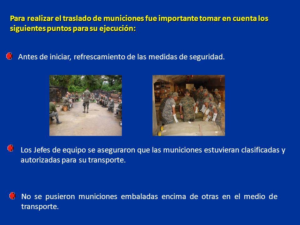 Para realizar el traslado de municiones fue importante tomar en cuenta los siguientes puntos para su ejecución: