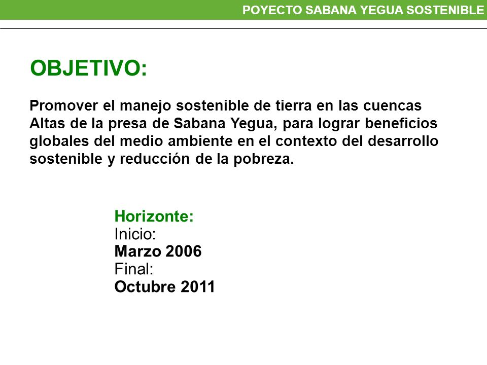 OBJETIVO: Horizonte: Inicio: Marzo 2006 Final: Octubre 2011