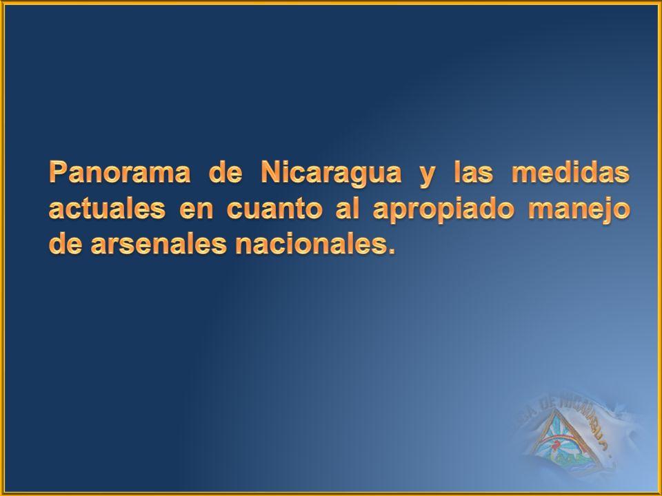 Panorama de Nicaragua y las medidas actuales en cuanto al apropiado manejo de arsenales nacionales.