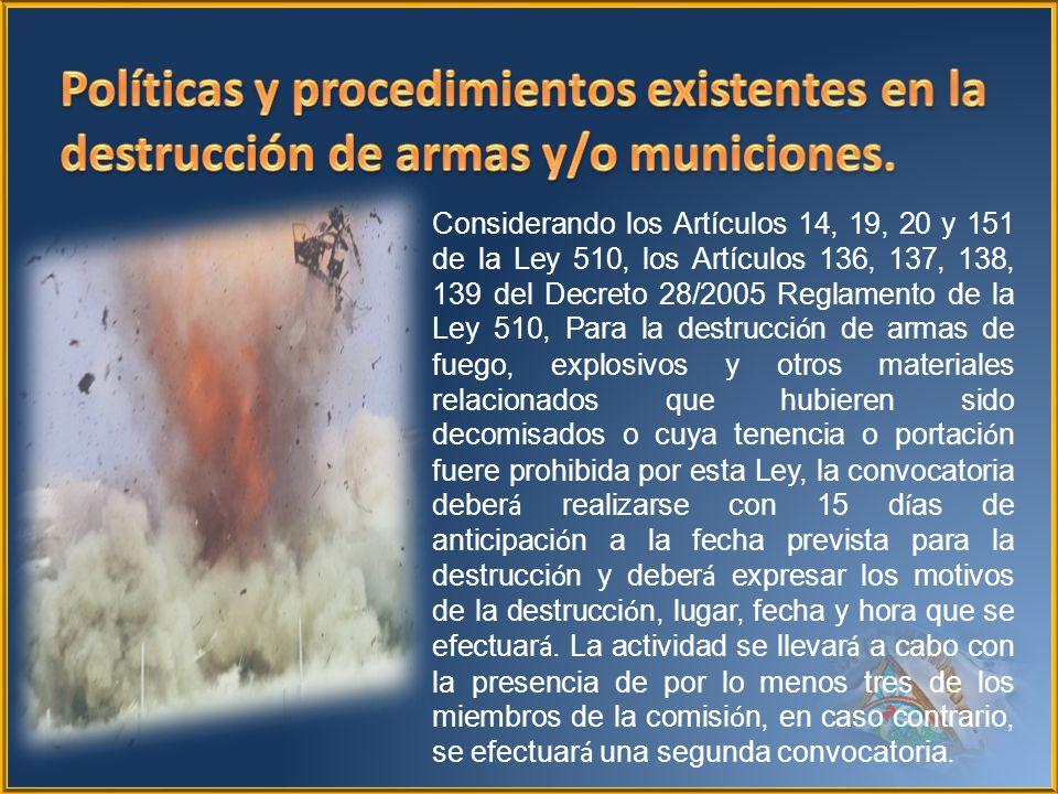 Políticas y procedimientos existentes en la destrucción de armas y/o municiones.