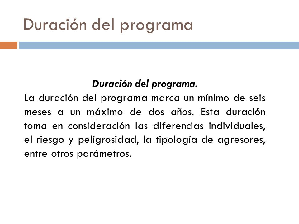 Duración del programa Duración del programa.