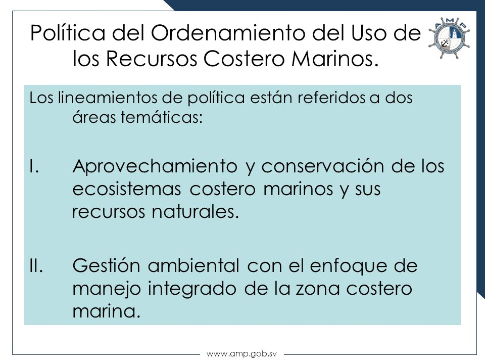 Política del Ordenamiento del Uso de los Recursos Costero Marinos.