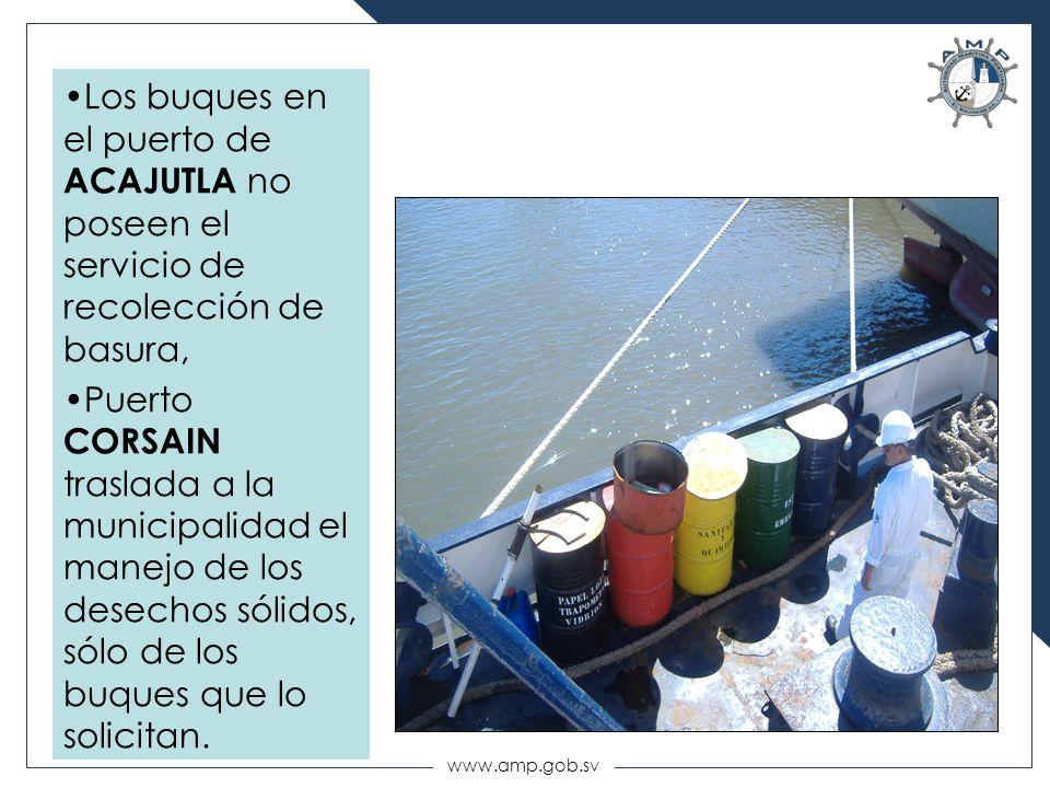 Los buques en el puerto de ACAJUTLA no poseen el servicio de recolección de basura,