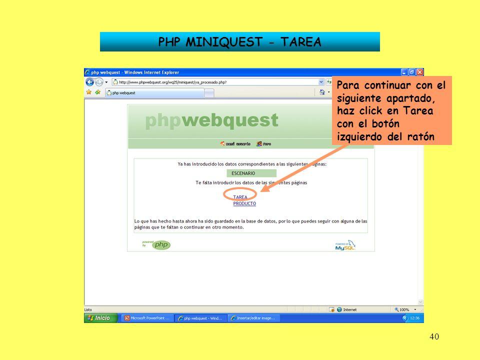 PHP MINIQUEST - TAREA Para continuar con el siguiente apartado, haz click en Tarea con el botón izquierdo del ratón.