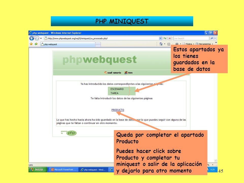 PHP MINIQUEST Estos apartados ya los tienes guardados en la base de datos. Queda por completar el apartado Producto.
