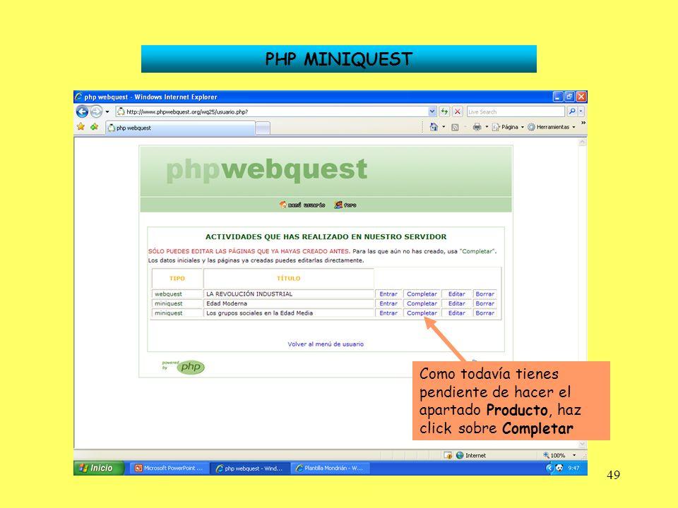 PHP MINIQUEST Como todavía tienes pendiente de hacer el apartado Producto, haz click sobre Completar.