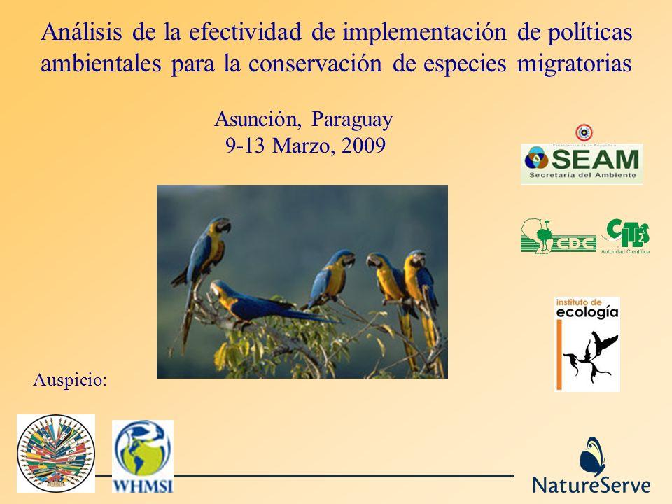 Análisis de la efectividad de implementación de políticas ambientales para la conservación de especies migratorias Asunción, Paraguay 9-13 Marzo, 2009