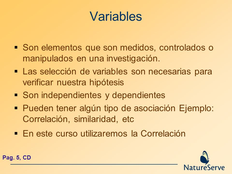 VariablesSon elementos que son medidos, controlados o manipulados en una investigación.