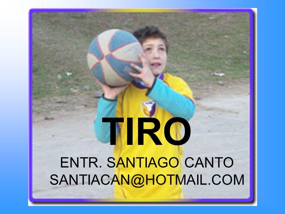 TIRO ENTR. SANTIAGO CANTO SANTIACAN@HOTMAIL.COM