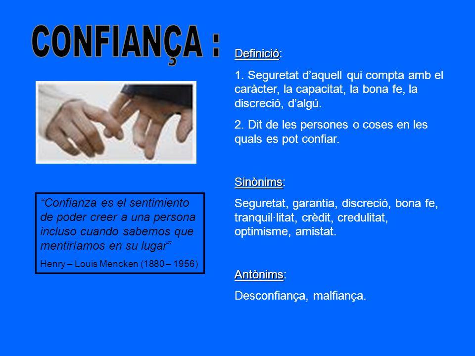 CONFIANÇA : Definició: