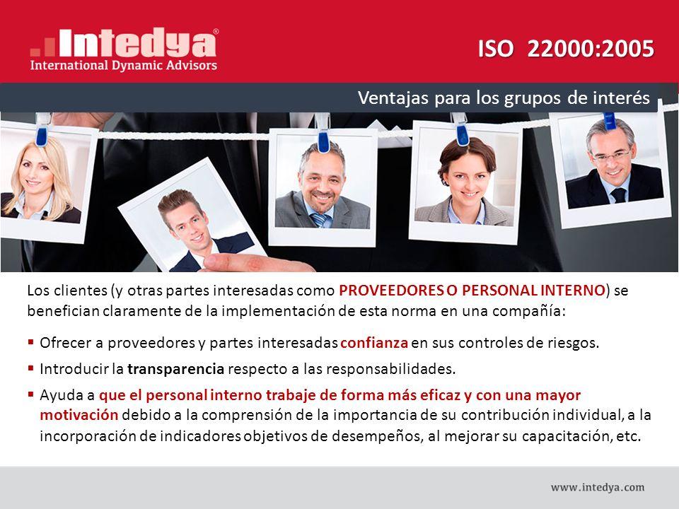 ISO 22000:2005 Ventajas para los grupos de interés
