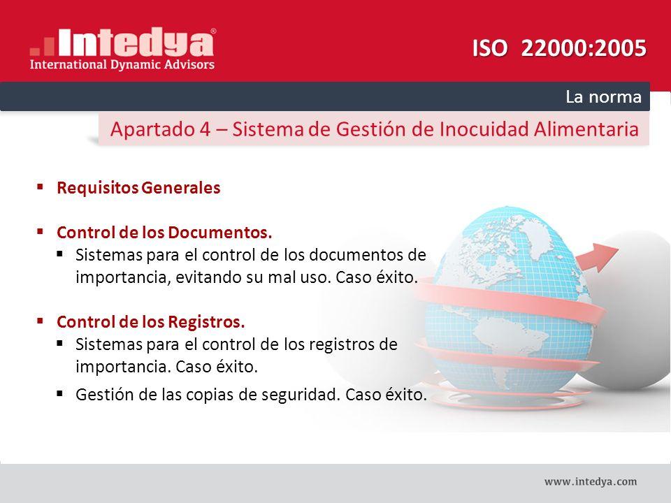 ISO 22000:2005 La norma. Apartado 4 – Sistema de Gestión de Inocuidad Alimentaria. Requisitos Generales.