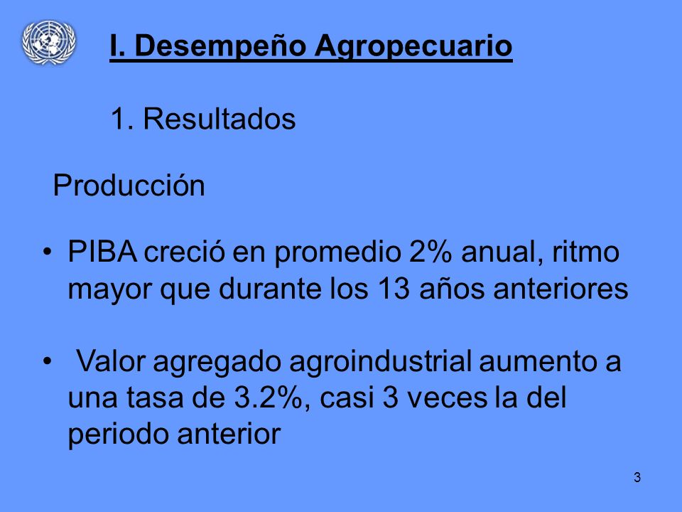 I. Desempeño Agropecuario 1. Resultados
