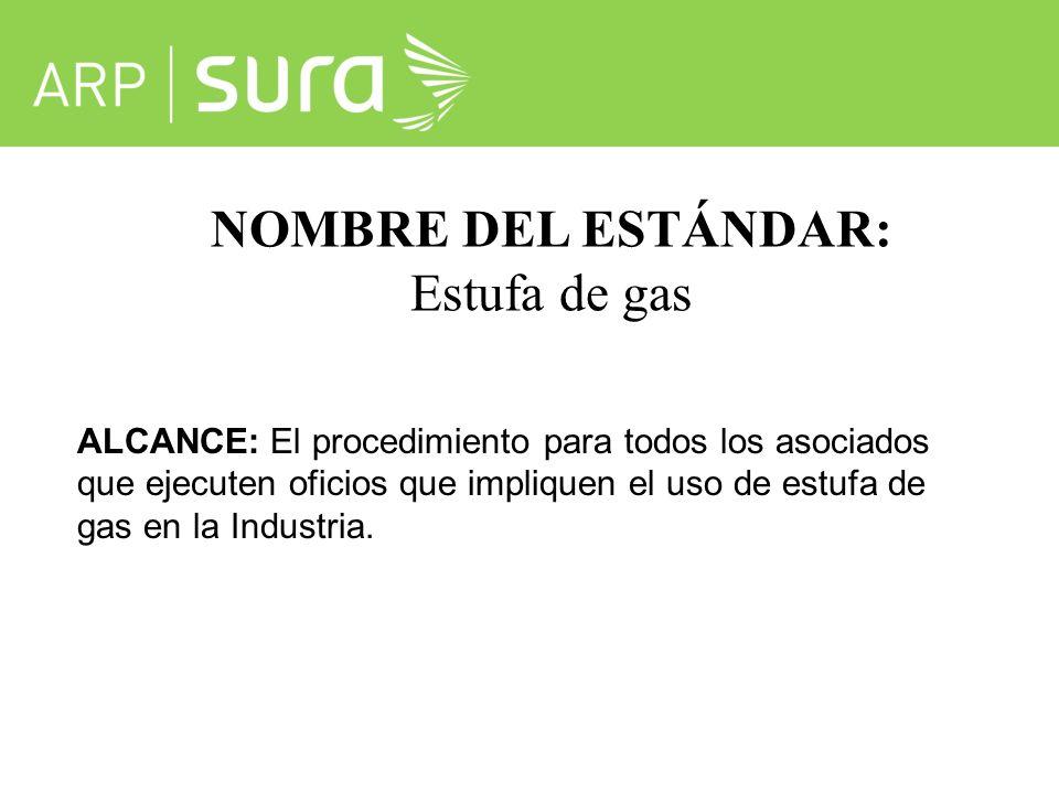NOMBRE DEL ESTÁNDAR: Estufa de gas