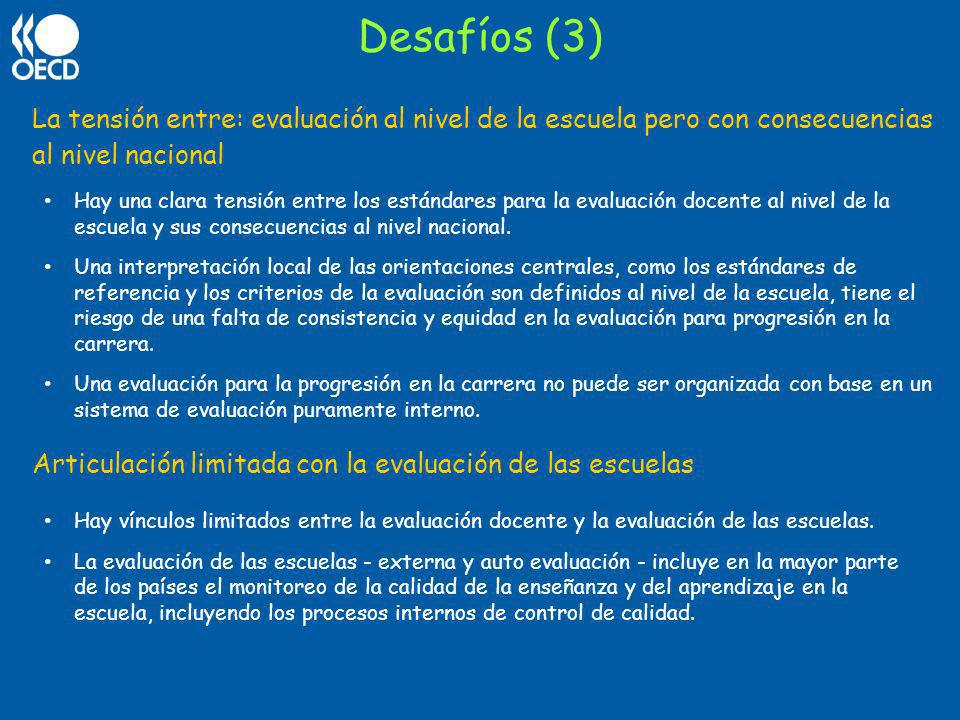 Desafíos (3)La tensión entre: evaluación al nivel de la escuela pero con consecuencias al nivel nacional.