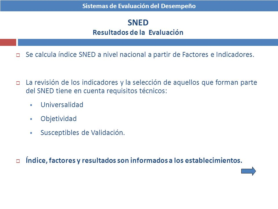 Sistemas de Evaluación del Desempeño SNED Resultados de la Evaluación