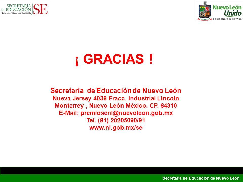 ¡ GRACIAS ! Secretaría de Educación de Nuevo León