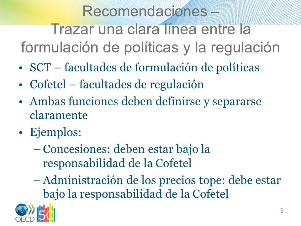 Recomendaciones – Trazar una clara línea entre la formulación de políticas y la regulación