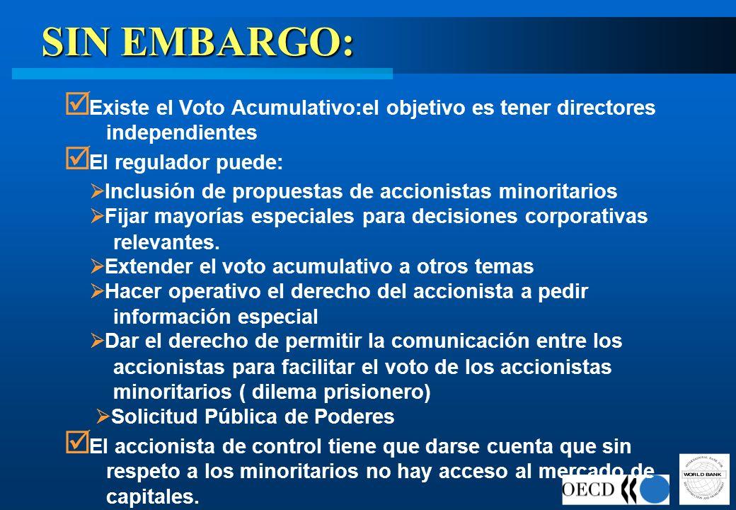SIN EMBARGO:Existe el Voto Acumulativo:el objetivo es tener directores independientes. El regulador puede: