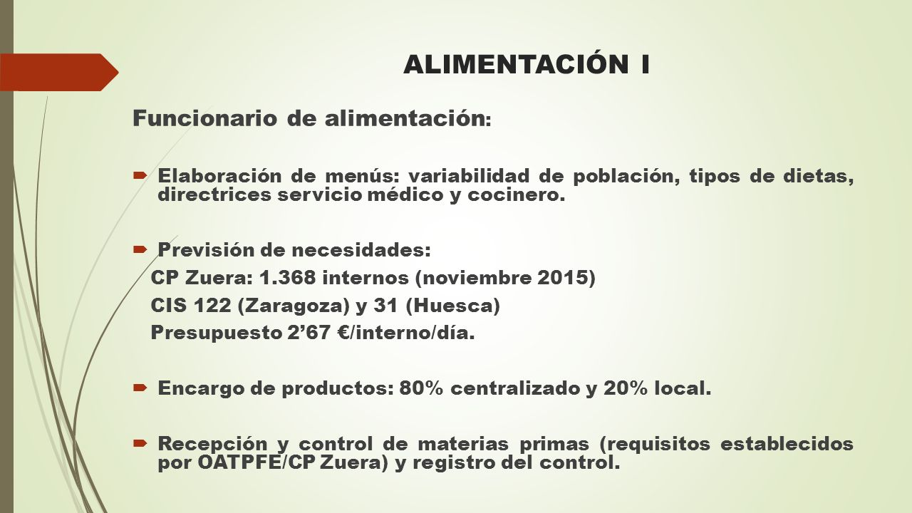 ALIMENTACIÓN I Funcionario de alimentación: