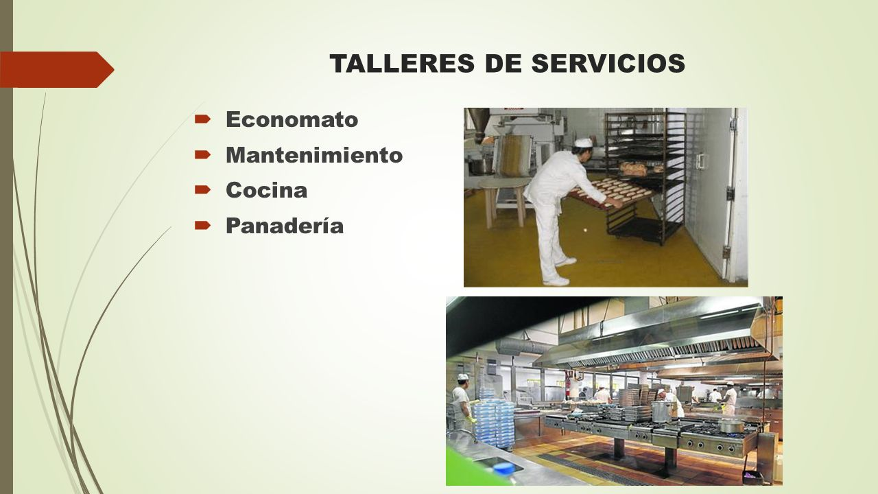TALLERES DE SERVICIOS Economato Mantenimiento Cocina Panadería