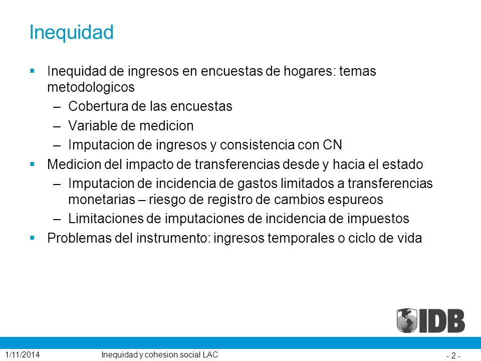 Inequidad Inequidad de ingresos en encuestas de hogares: temas metodologicos. Cobertura de las encuestas.
