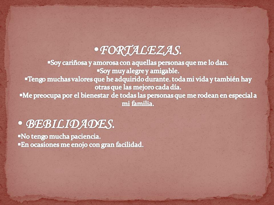 FORTALEZAS. BEBILIDADES.