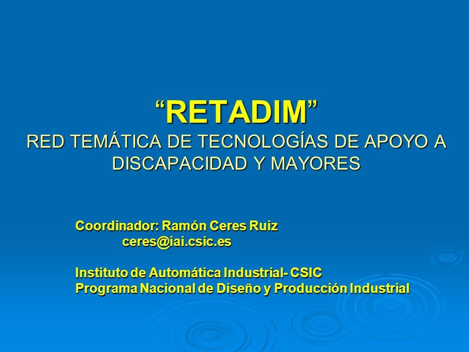 RETADIM RED TEMÁTICA DE TECNOLOGÍAS DE APOYO A DISCAPACIDAD Y MAYORES