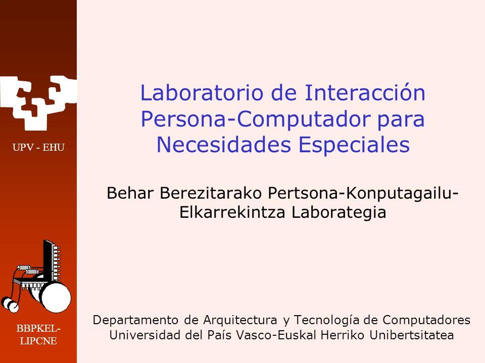 Laboratorio de Interacción Persona-Computador para Necesidades Especiales Behar Berezitarako Pertsona-Konputagailu-Elkarrekintza Laborategia
