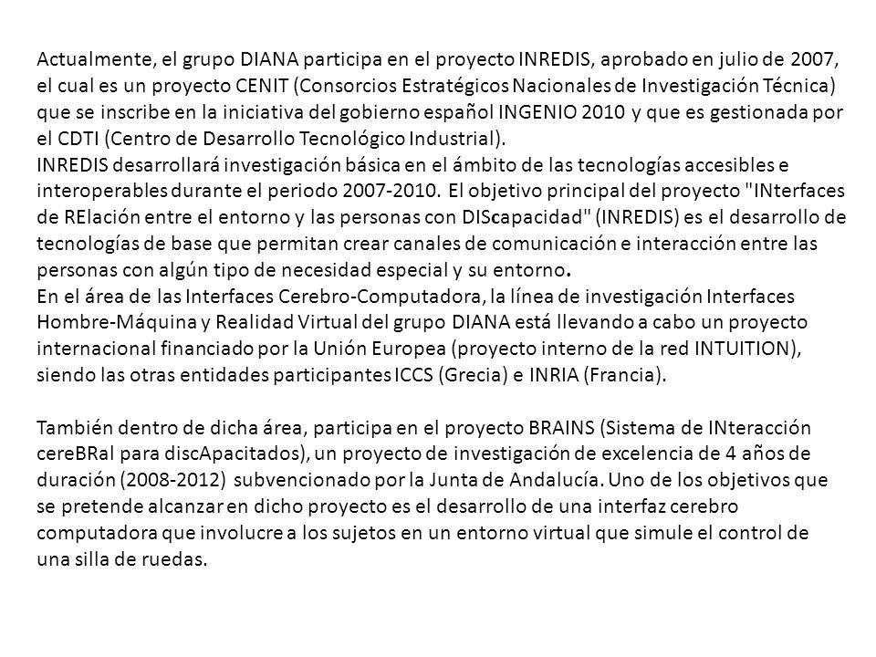 Actualmente, el grupo DIANA participa en el proyecto INREDIS, aprobado en julio de 2007, el cual es un proyecto CENIT (Consorcios Estratégicos Nacionales de Investigación Técnica) que se inscribe en la iniciativa del gobierno español INGENIO 2010 y que es gestionada por el CDTI (Centro de Desarrollo Tecnológico Industrial).