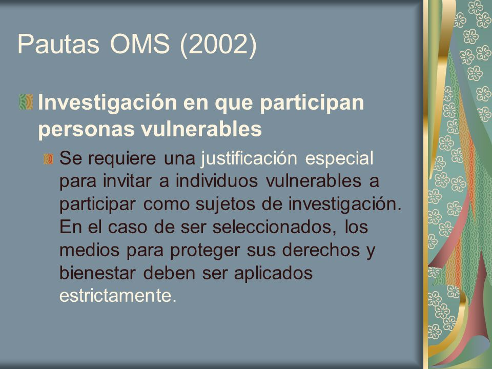 Pautas OMS (2002) Investigación en que participan personas vulnerables