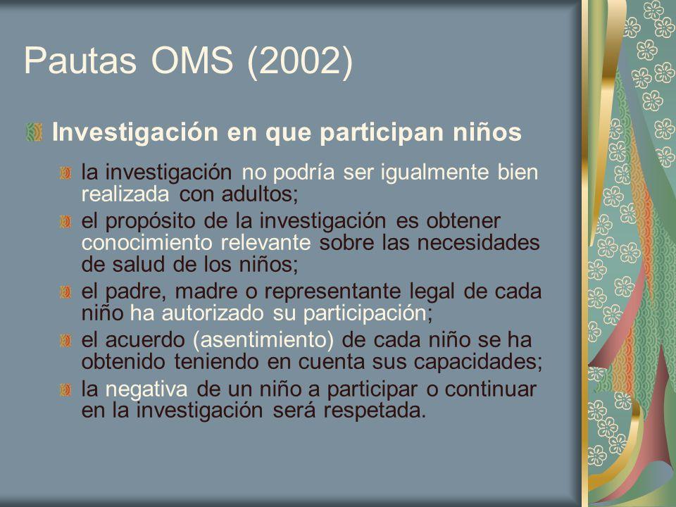 Pautas OMS (2002) Investigación en que participan niños