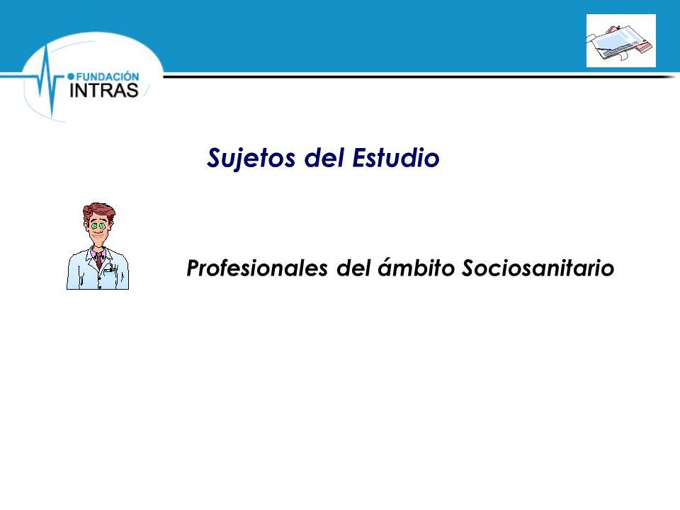 Sujetos del Estudio Profesionales del ámbito Sociosanitario
