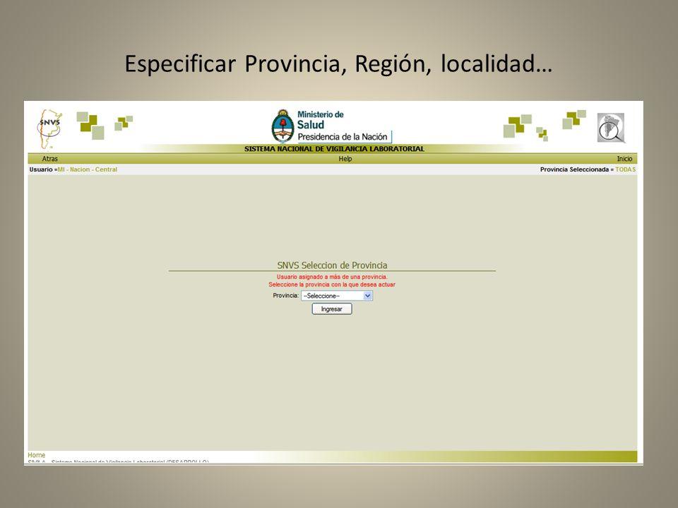 Especificar Provincia, Región, localidad…