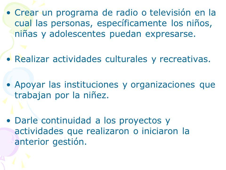 Crear un programa de radio o televisión en la cual las personas, específicamente los niños, niñas y adolescentes puedan expresarse.