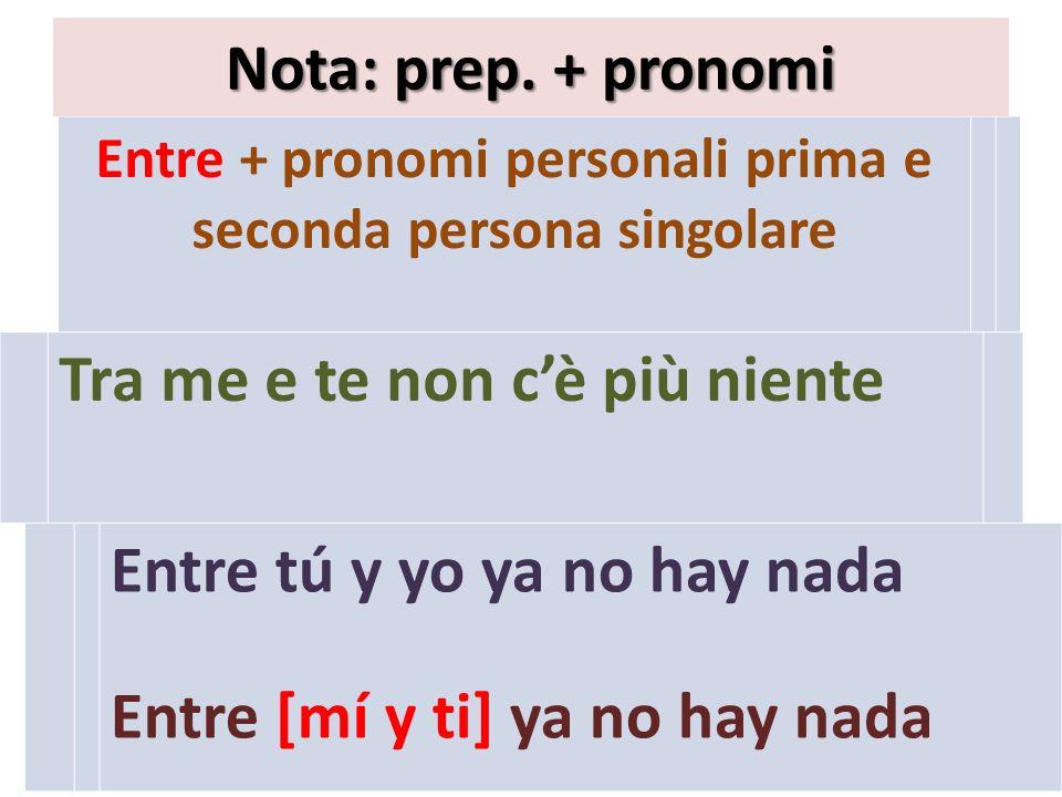 Entre + pronomi personali prima e seconda persona singolare