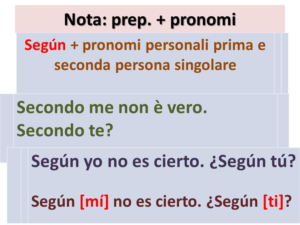 Según + pronomi personali prima e seconda persona singolare