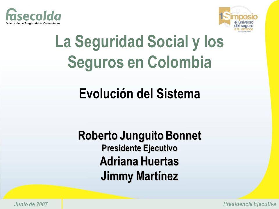 La Seguridad Social y los Seguros en Colombia Roberto Junguito Bonnet