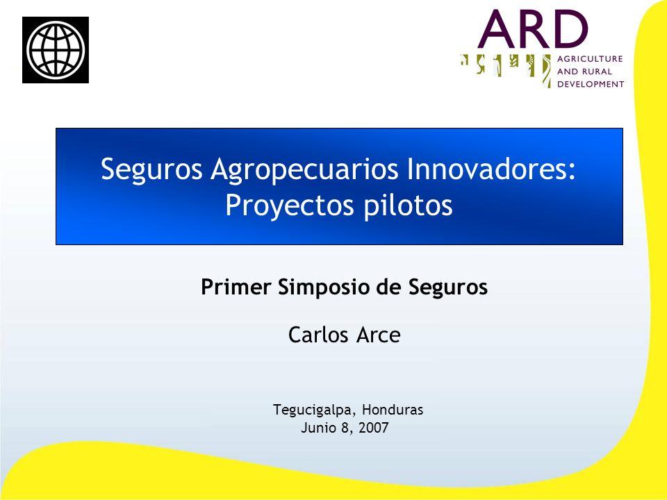 Seguros Agropecuarios Innovadores: Proyectos pilotos