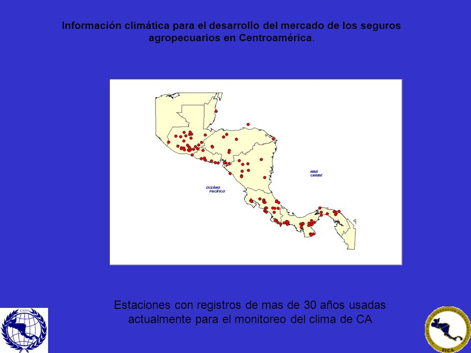 Información climática para el desarrollo del mercado de los seguros agropecuarios en Centroamérica.